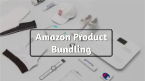 Amazon Listing Bundling